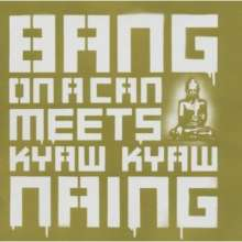 Bang On A Can: Bang On A Can Meets Kyaw Kyaw Naing, CD