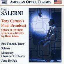 Paul Salerni (geb. 1951): Tony Caruso's Final Broadcast (Oper in 10 kurzen Szenen), CD