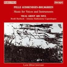 Pelle Gudmundsen-Holmgreen (geb. 1932): Werke f.Stimmen & Instrumente, CD