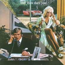 10CC: How Dare You, CD