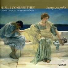 Chicago a cappella - Shall I Compare Thee?, CD