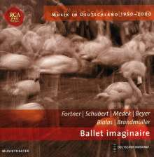 Musik in Deutschland 1950-2000 - Ballet Imaginaire, CD