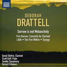 Deborah Drattell (geb. 1956): Sorrow is not Melancholy, CD