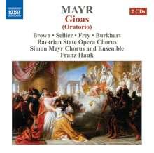 Johann Simon Mayr (1763-1845): Gioas, 2 CDs