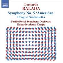 Leonardo Balada (geb. 1933): Symphonie Nr.5, CD