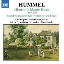 Johann Nepomuk Hummel (1778-1837): Oberons Zauberhorn op.116 für Klavier & Orchester, CD