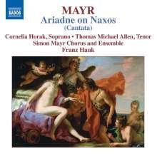 Johann Simon Mayr (1763-1845): Arianna in Nasso (Kantate), CD