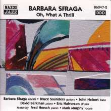 Barbara Sfraga: Oh,What A Thrill, CD