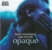 Pekka Pylkkänen: Opaque, CD