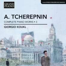 Alexander Tscherepnin (1899-1977): Sämtliche Klavierwerke Vol.3, CD