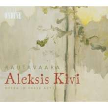 Einojuhani Rautavaara (geb. 1928): Aleksis Kivi (Oper in 3 Akten), 2 CDs