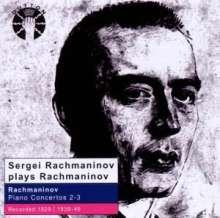Sergej Rachmaninoff (1873-1943): Rachmaninioff plays Rachmaninoff - Klavierkonzerte Nr.2 & 3, CD
