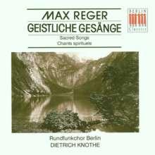 Max Reger (1873-1916): Geistliche Gesänge op.110 & op.138, CD