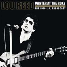 Lou Reed: Winter At The Roxy - The 1976 L.A. Broadcast, 2 LPs