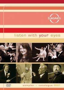 "EuroArts-DVD-Sampler ""Listen with your Eyes"" 2007, DVD"