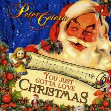 Peter Cetera: You Just Gotta Love Christmas, CD