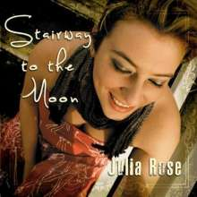 <b>Julia Rose</b>: Stairway To The Moon, CD - 0885767134805