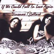 Dinsmore / Callard: If We Could Fall In Love Again, CD