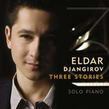 Eldar Djangirov (geb. 1987): Three Stories, CD