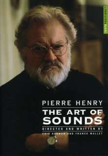 Pierre Henry (geb. 1927): Pierre Henry - The Art of Sounds (Dokumentation), DVD