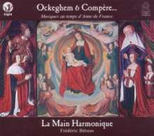 Ockeghem & Compere - Musiques au temps d'Anne de France, CD
