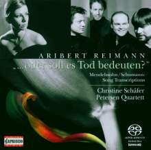 "Aribert Reimann (geb. 1936): Lied-Transkriptionen -""...oder soll es Tod bedeuten?"", SACD"