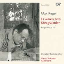 Max Reger (1873-1916): Reger vocal III - Es waren zwei Königskinder (Volkslieder), CD