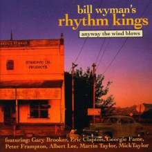Bill Wyman & The Rhythm Kings: Anyway The Wind Blows (New Remastered), CD