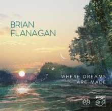 Brian Flanagan: Where Dreams Are Made, SACD