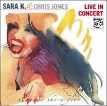 Sara K. & Chris Jones: Live In Concert (Are We There Yet?) 2002, CD