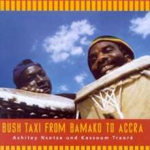 Ashitey Nsotse & Kassoum Traore: Bush Taxi From Bamako To Accra, CD