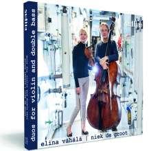 Elina Vähälä & Niek de Groot - Duos für Violine & Kontrabass, CD