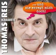 Thomas Reis: ...und sie erregt mich doch, 2 CDs
