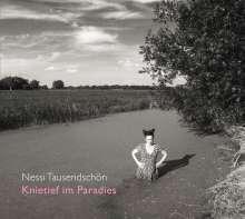 Nessi Tausendschön: Knietief im Paradies, CD
