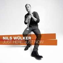 Nils Wülker (geb. 1977): Just Here, Just Now, CD