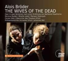 Alois Bröder (geb. 1961): The Wives of the Dead, 2 CDs