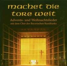 Chor des Bayerischen Rundfunks - Machet die Tore weit, CD