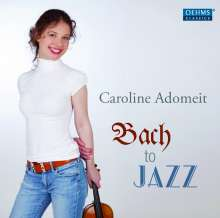 Caroline Adomeit - Bach to Jazz, CD