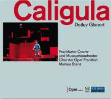 Detlev Glanert (geb. 1960): Caligula (Oper), 2 CDs