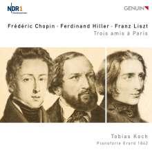 Tobias Koch - Trois amis a Paris: Chopin, Hiller und Liszt, CD