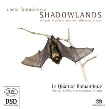 Le Quatuor Romantique - Opera Fantasias from Shadowlands, SACD