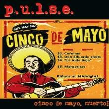 p.u.l.s.e.: Cinco De Mayo, Muerto!, CD