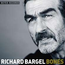 Richard Bargel: Bones (180g), LP