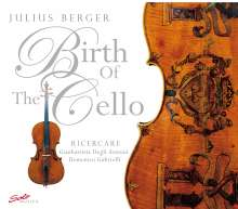 Julius Berger - Birth of the Cello, CD