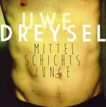 Uwe Dreysel: Mittelschichtsjunge, CD