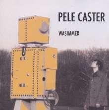 Pele Caster: Wasimmer, CD