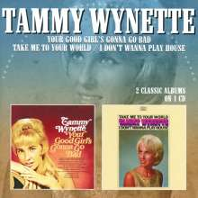 Tammy Wynette: Your Good Girl's Gonna Go Bad / Take Me To Your World-I Don't Wanna Play House, CD