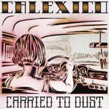 Calexico: Carried To Dust, CD