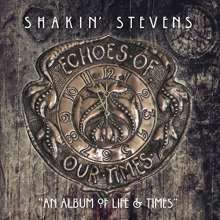 Shakin' Stevens: Echoes Of Our Times (Casebound Book), CD