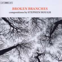 "Stephen Hough (geb. 1961): Werke ""Broken Branches"", CD"